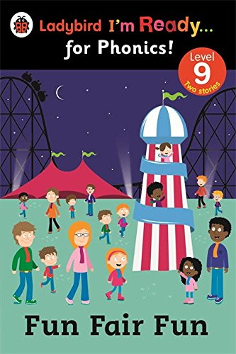 Fun Fair Fun: Ladybird I'm Ready for Phonics Level 9 (Im Ready for Phonics Level 09)