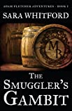 The Smuggler's Gambit (Adam Fletcher Adventure Series Book 1)