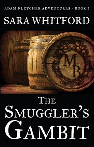 The Smuggler's Gambit (Adam Fletcher Adventure Series Book 1) (English Edition)