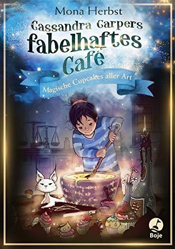 Cassandra Carpers fabelhaftes Café: Magische Cupcakes aller Art