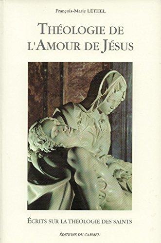 Theologie de l'amour de Jesus: Ecrits sur la théologie des saints par François Marie Léthel