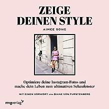Zeige deinen Style: Optimiere deine Instagram-Fotos und mache dein Leben zum ultimativen Schaufenster