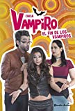 Chica Vampiro. El fin de los vampiros: Narrativa 11