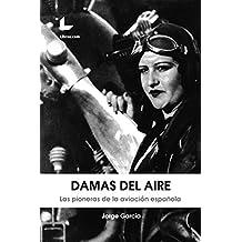 Damas del aire: Las pioneras de la aviación española