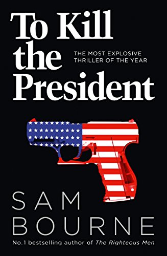 to-kill-the-president-the-most-explosive-thriller-of-the-year