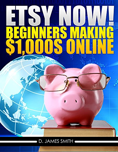 Etsy: Online Business Now!:Etsy Secrets to make your first $1,000 Online (Marketing, Passive Income, Beginners) (Entrepreneurship Launching New Ventures) (English Edition) (Kit Pillow Making)