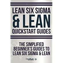 Lean Six Sigma: and Lean QuickStart Guides - Lean Six Sigma QuickStart Guide and Lean QuickStart Guide