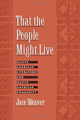 that-the-people-might-live-native-american-literatures-and-native-american-community-by-jace-weaver-