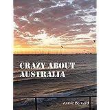 Crazy about Australia: Ou le voyage qui a fait de moi une expat