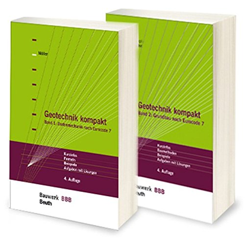 Geotechnik kompakt nach Eurocode 7: Paket: Band 1: Bodenmechanik + Band 2: Grundbau Bauwerk-Basis-Bibliothek