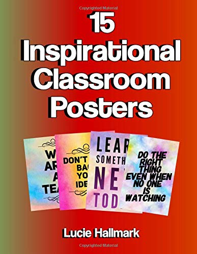 15 Inspirational Classroom Posters: School Classroom and Teacher Decorations - 11 x 8.5