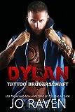 Dylan (German Version) (Tattoo Bruderschaft 4) von Jo Raven