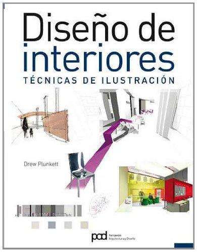 DISENO DE INTERIORES. TECNICAS DE ILUSTRACION. Interiorismo (Spanish Edition) by Drew Plunkett (2009-01-10)
