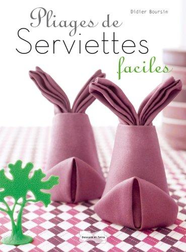 Pliages de serviettes faciles par Didier Boursin