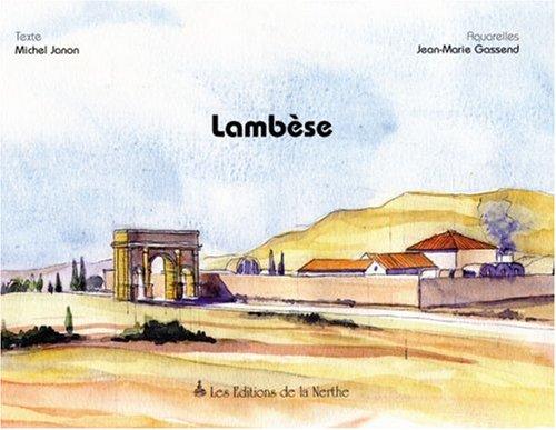 Lambèse, capitale militaire de l'Afrique romaine