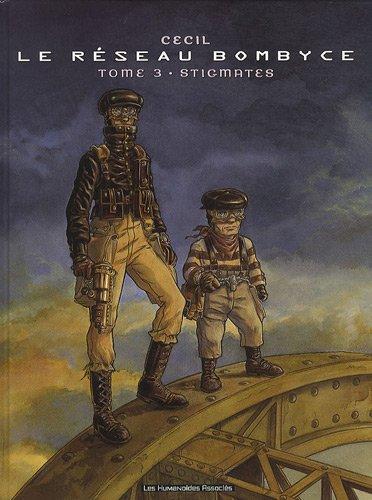 Le réseau Bombyce, Tome 3 : Stigmates