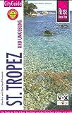 St.Tropez und Umgebung. City Guide - Klaudia Homann, Eberhard Homann