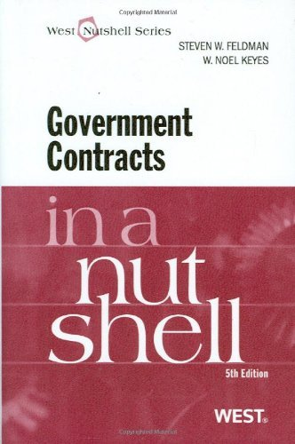 Government Contracts in a Nutshell, 5th (West Nutshell Series) by Steven Feldman (2011-02-23)