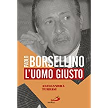 Paolo Borsellino: L\'uomo giusto (Italian Edition)