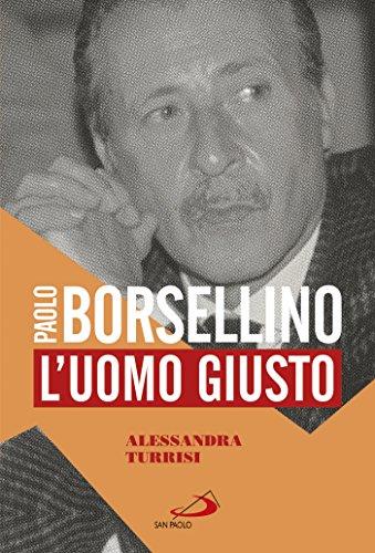 Paolo Borsellino: L'uomo giusto