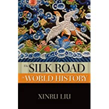 The Silk Road in World History (New Oxford World History) (The New Oxford World History)