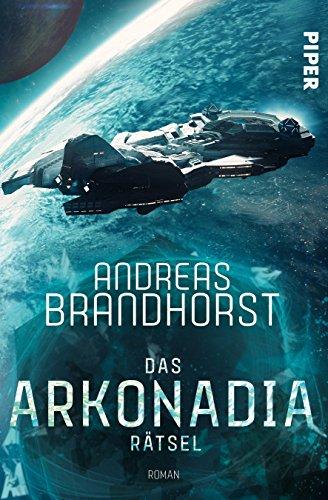 Buchseite und Rezensionen zu 'Das Arkonadia-Rätsel: Ein Roman aus dem Omniversum' von Andreas Brandhorst