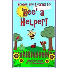 Bonnie Bee Learns to: 'Bee' a Helper!