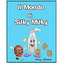 Italian: Il Mondo di Silky Milky, Children's book in Italian