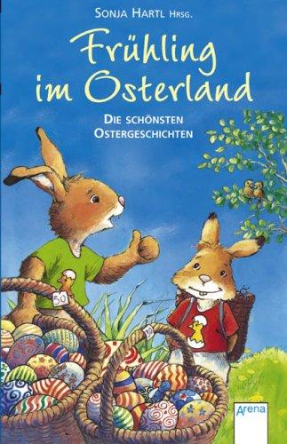 Frühling im Osterland: Die schönsten Ostergeschichten