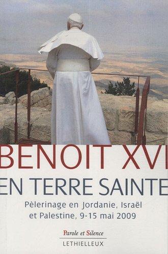 Benoît XVI en terre sainte : Pèlerinage en Jordanie, Israël et Palestine, 9-15 Mai 2009