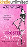 Frosted Sweets: a Romantic Comedy (A...