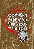 Telecharger Livres COMMENT ETRE VIEUX ET PAS CON A LA FOIS (PDF,EPUB,MOBI) gratuits en Francaise
