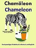Zweisprachiges Kinderbuch in Deutsch und Englisch: Chamäleon — Chameleon (Mit Spaß Englisch lernen 5)