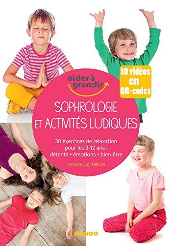 Sophrologie et activités ludiques pour les 3-12 ans (Aider à grandir) par Christelle Thirion