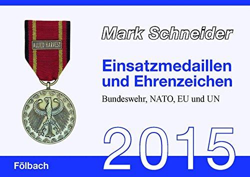 Einsatzmedaillen und Ehrenzeichen 2015: Bundeswehr, NATO, EU und UN