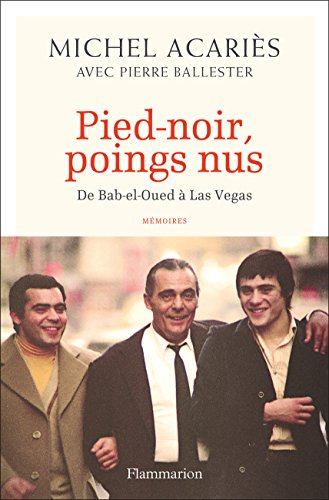 Pied-noir, poings nus : De bab-el-Oued à Las Vegas