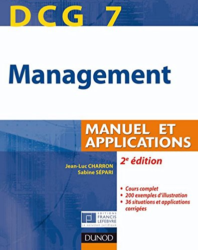 DCG 7 - Management - 2e éd. : Manuel et Applications, corrigés inclus (DCG 7 - Management - DCG 7 t. 1)