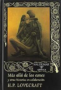 Más allá de los eones: y otras historias en colaboración: 91 par H. P. Lovecraft