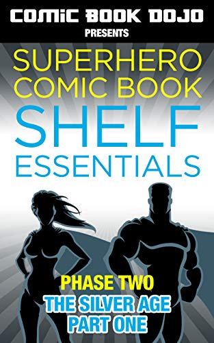 Superhero Comic Book Shelf Essentials: Phase Two - The Silver Age - Part One (English Edition)