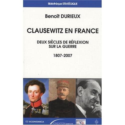 Clausewitz en France : Deux siècles de réflexion sur la guerre (1807-2007)