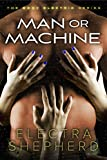 Man Or Machine: A Male-Female-Male Erotic Robot Romance (The Body Electric Book 2) (English Edition)