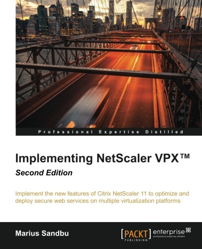 Implementing NetScaler VPX™ Second Edition