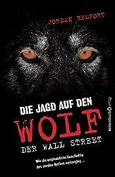 Die Jagd auf den Wolf der Wall Street: Wie die unglaubliche Geschichte des Jordan Belfort weiterging... (German Edition)