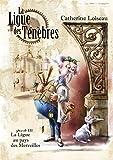 Image de La Ligue au pays des merveilles (La Ligue des ténèbres t. 3)