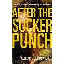 After the Sucker Punch: a Novel