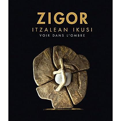 Zigor - Voir Dans l'Ombre