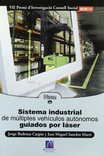 Sistema industrial de múltiples vehículos autónomos guiados por láser (Athenea) por Jorge Badenas Carpio