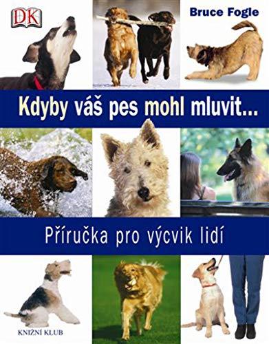 Kdyby váš pes mohl mluvit ...: Příručka pro výcvik lidí (2007)