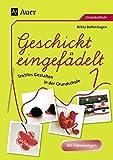 Geschickt eingefädelt, Band 1: Unterrichtsvorschläge für Textiles Gestalten   Mit Kopiervorlagen (1. bis 4. Klasse)