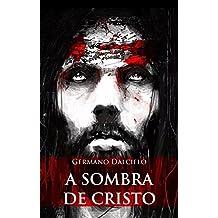 A sombra de Cristo (Um suspense religioso)